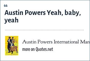 Austin Powers International Man of Mystery: Austin Powers Yeah, baby, yeah