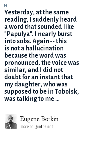 Eugene Botkin: Yesterday, at the same reading, I suddenly heard a word that sounded like