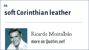 Ricardo Montalbán: soft Corinthian leather