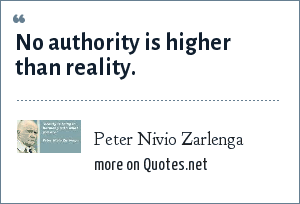 Peter Nivio Zarlenga: No authority is higher than reality.