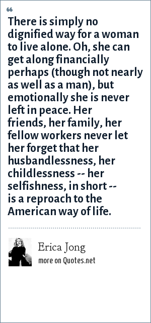 erica jong there is simply no dignified way for a w to live