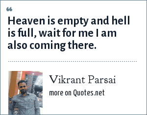 Vikrant Parsai: Heaven is empty and hell is full, wait for me I am also coming there.