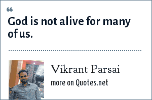 Vikrant Parsai: God is not alive for many of us.