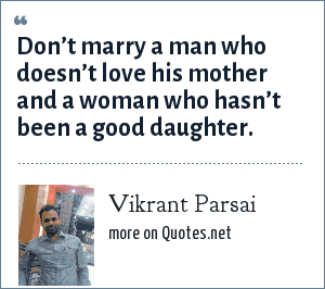 Vikrant Parsai: Don't marry a man who doesn't love his mother and a woman who hasn't been a good daughter.