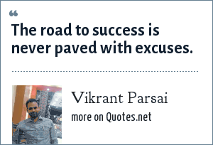 Vikrant Parsai: The road to success is never paved with excuses.