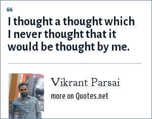 Vikrant Parsai: I thought a thought which I never thought that it would be thought by me.