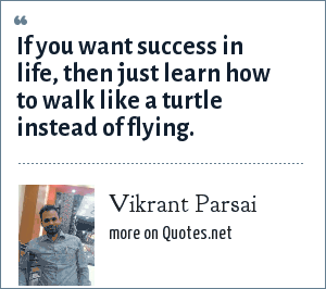Vikrant Parsai: If you want success in life, then just learn how to walk like a turtle instead of flying.