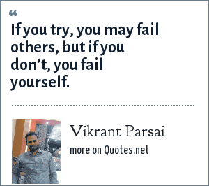 Vikrant Parsai: If you try, you may fail others, but if you don't, you fail yourself.