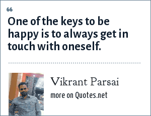 Vikrant Parsai: One of the keys to be happy is to always get in touch with oneself.