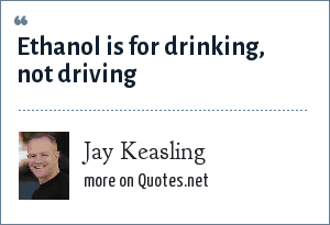 Jay Keasling: Ethanol is for drinking, not driving