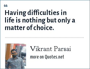 Vikrant Parsai: Having difficulties in life is nothing but only a matter of choice.