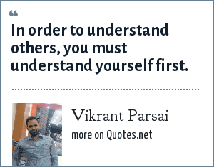 Vikrant Parsai: In order to understand others, you must understand yourself first.