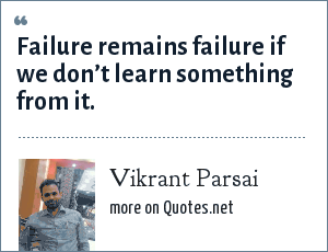 Vikrant Parsai: Failure remains failure if we don't learn something from it.