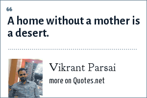 Vikrant Parsai: A home without a mother is a desert.