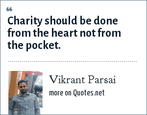 Vikrant Parsai: Charity should be done from the heart not from the pocket.