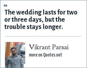 Vikrant Parsai: The wedding lasts for two or three days, but the trouble stays longer.