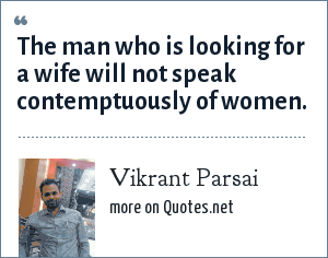 Vikrant Parsai: The man who is looking for a wife will not speak contemptuously of women.