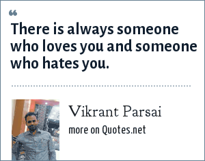 Vikrant Parsai: There is always someone who loves you and someone who hates you.