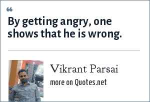 Vikrant Parsai: By getting angry, one shows that he is wrong.