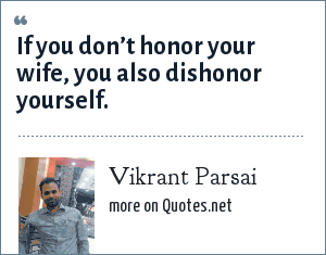 Vikrant Parsai: If you don't honor your wife, you also dishonor yourself.