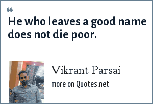 Vikrant Parsai: He who leaves a good name does not die poor.