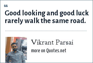 Vikrant Parsai: Good looking and good luck rarely walk the same road.