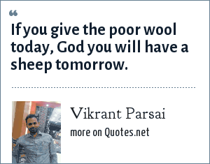 Vikrant Parsai: If you give the poor wool today, God you will have a sheep tomorrow.