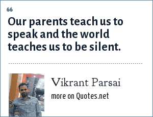Vikrant Parsai: Our parents teach us to speak and the world teaches us to be silent.