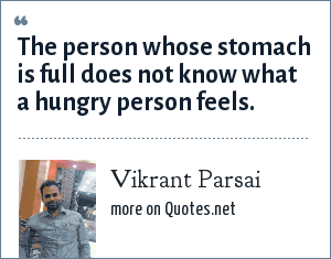 Vikrant Parsai: The person whose stomach is full does not know what a hungry person feels.