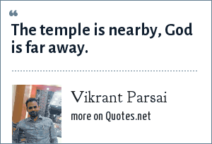 Vikrant Parsai: The temple is nearby, God is far away.