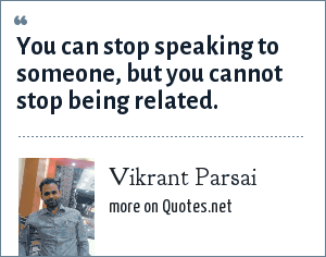 Vikrant Parsai: You can stop speaking to someone, but you cannot stop being related.