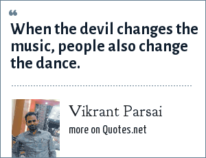 Vikrant Parsai: When the devil changes the music, people also change the dance.