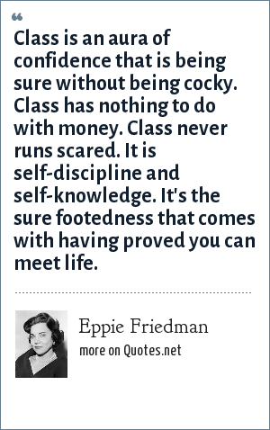 Eppie Friedman: Class is an aura of confidence that is being ...