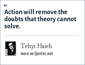 Tehyi Hsieh: Action will remove the doubts that theory cannot solve.