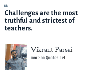 Vikrant Parsai: Challenges are the most truthful and strictest of teachers.
