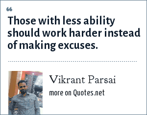 Vikrant Parsai: Those with less ability should work harder instead of making excuses.