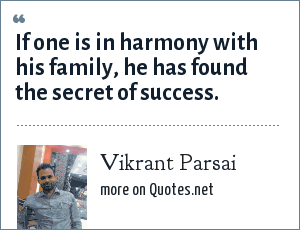 Vikrant Parsai: If one is in harmony with his family, he has found the secret of success.