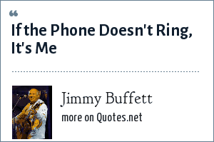 Jimmy Buffett: If the Phone Doesn't Ring, It's Me
