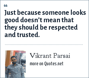 Vikrant Parsai: Just because someone looks good doesn't mean that they should be respected and trusted.