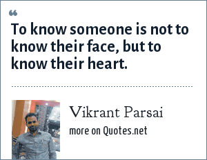 Vikrant Parsai: To know someone is not to know their face, but to know their heart.