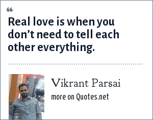 Vikrant Parsai: Real love is when you don't need to tell each other everything.