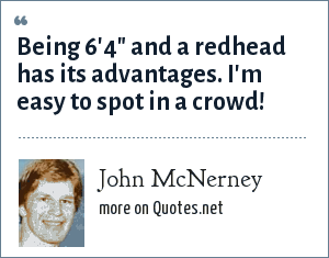 John McNerney: Being 6'4