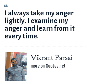 Vikrant Parsai: I always take my anger lightly. I examine my anger and learn from it every time.