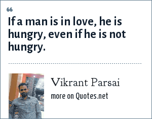 Vikrant Parsai: If a man is in love, he is hungry, even if he is not hungry.