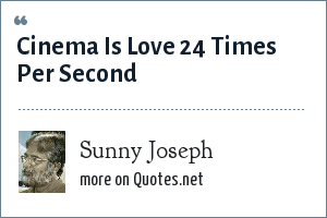 Sunny Joseph: Cinema Is Love 24 Times Per Second