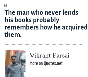 Vikrant Parsai: The man who never lends his books probably remembers how he acquired them.