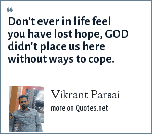 Vikrant Parsai: Don't ever in life feel you have lost hope, GOD didn't place us here without ways to cope.