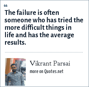 Vikrant Parsai: The failure is often someone who has tried the more difficult things in life and has the average results.