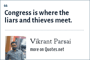 Vikrant Parsai: Congress is where the liars and thieves meet.