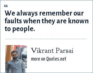 Vikrant Parsai: We always remember our faults when they are known to people.